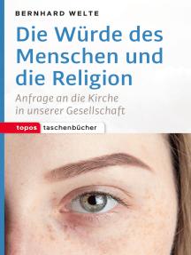 Die Würde des Menschen und die Religion: Anfrage an die Kirche in unserer Gesellschaft