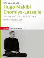 Hugo Makibi Enomiya-Lasalle: Mittler zwischen Buddhismus und Christentum