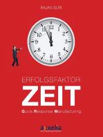 Erfolgsfaktor Zeit Quick Response Manufacturing: Übersetzung aus dem Englischen durch Markus Menner