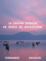 La Laguna Sagrada, En Busca de Rapavilleme
