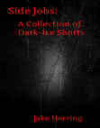 Side Jobs: A Collection of Dark-Ice Shorts Free download PDF and Read online