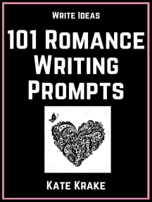 101 Romance Writing Prompts: Write Ideas, #4