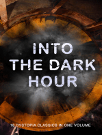 INTO THE DARK HOUR – 18 Dystopia Classics in One Volume