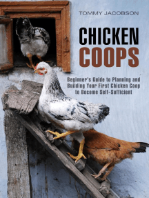 Chicken Coops: Beginner's Guide to Planning and Building Your First Chicken Coop to Become Self-Sufficient: Backyard Chicken & Off the Grid