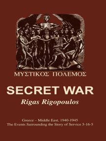 Secret War: Greece-Middle East, 1940-1945: The Events Surrounding the Story of Service 5-16-5