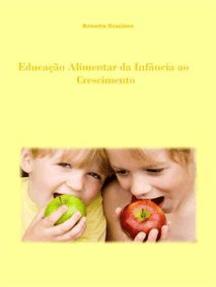 Educação Alimentar Da Infância Ao Crescimento
