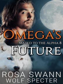 Omega's Future: Mated to the Alpha, #8