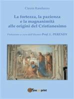 La fortezza, la pazienza e la magnanimità alle origini del Cristianesimo