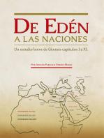 De Edén a Las Naciones.: Un estudio breve de Génesis capítulos I a XI
