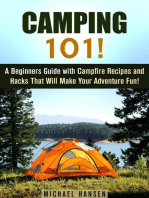 Camping 101!: A Beginners Guide with Campfire Recipes and Hacks That Will Make Your Adventure Fun!: Camping and Backpacking