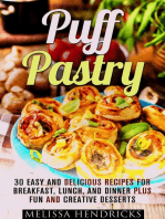 Puff Pastry: 30 Easy and Delicious Recipes for Breakfast, Lunch, and Dinner Plus Fun and Creative Desserts: Easy Desserts & Baking for Breakfast
