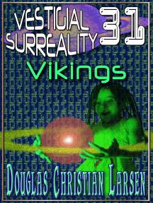 Vestigial Surreality: 31: Vikings