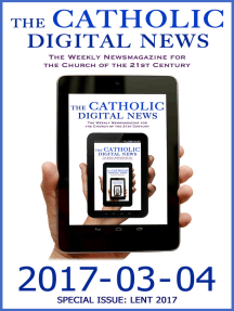 The Catholic Digital News 2017-03-04 (Special Issue: Lent 2017)