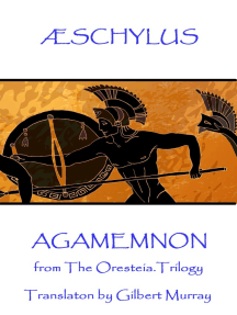 Agamemnon: from The Oresteia Trilogy. Translaton by Gilbert Murray