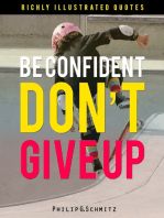 Be Confident. Don't Give Up! Wisdom Quotes Illustrated 4