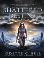 Shattered Destiny Episode Six