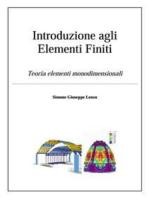 Introduzione agli Elementi Finiti: Teoria elementi monodimensionali