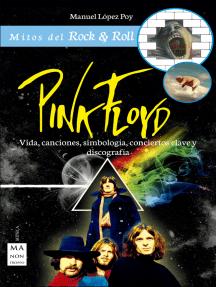Pink Floyd: Vida, canciones, simbología, conciertos clave y discografía
