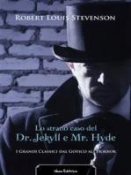 Lo strano caso del Dr. Jekyll e Mr. Hyde. Edizione illustrata. Con una prefazione di Fanny Van de Grift Stevenson