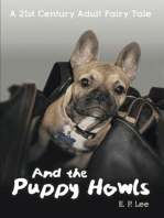 A 21st Century Adult Fairy Tale, And the Puppy Howls