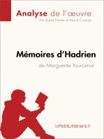 Mémoires d'Hadrien de Marguerite Yourcenar (Analyse de l'oeuvre)