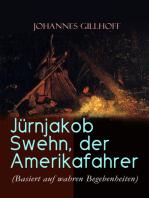 Jürnjakob Swehn, der Amerikafahrer (Basiert auf wahren Begebenheiten)