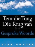 Tem Die Tong: Die Krag Van Gesproke Woorde