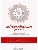 Astropredicciones para 2017: Siete visiones sobre el análisis astrológico del año