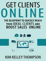 Get Clients Online - The Blueprint to Quickly Reach Your Ideal Clients and Boost Sales Online: Build Your Business & Reach Clients Online