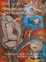 Regensburg, Du Schöne