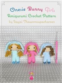 Onesie Bunny Girls Amigurumi Crochet Pattern
