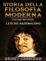Storia della filosofia moderna - Volume secondo - L'età del razionalismo