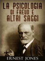 La psicologia di Freud e altri saggi