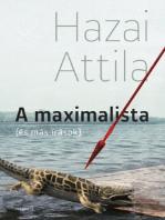 A maximalista (és más írások)