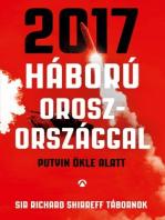 2017 - Háború Oroszországgal - Sürgető figyelmeztetés egy magas rangú katonai vezetőtől