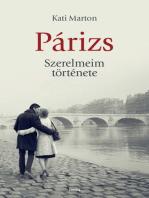 Párizs. Szerelmeim története
