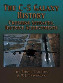 The C-5 Galaxy History: Crushing Setbacks, Decisive Achievements