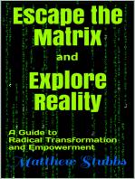 Escape the Matrix and Explore Reality