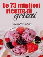 Le 73 migliori ricette di gelati