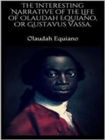 The Interesting Narrative of the Life of Olaudah Equiano, Or Gustavus Vassa.