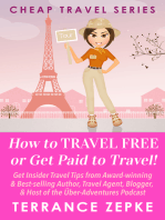 How to Travel Free or Get Paid to Travel! (Cheap Travel Series Volume 4)