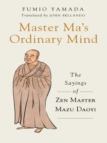 Master Ma's Ordinary Mind: The Sayings of Zen Master Mazu Daoyi