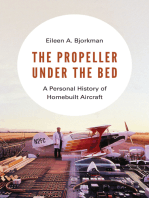 The Propeller under the Bed: A Personal History of Homebuilt Aircraft
