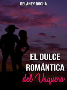 El Dulce Romántica del Vaquero