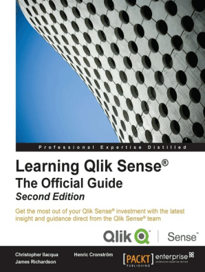 Learning Qlik Sense®: The Official Guide - Second Edition by Ilacqua  Christopher, Cronström Henric, and Richardson James - Read Online