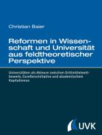 Reformen in Wissenschaft und Universität aus feldtheoretischer Perspektive