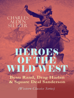 HEROES OF THE WILD WEST – Beau Rand, Drag Harlan & Square Deal Sanderson (Western Classics Series)