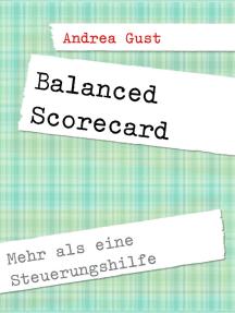 Balanced Scorecard: Mehr als eine Steuerungshilfe