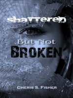 Shattered but Not Broken