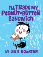 I'll Trade my Peanut Butter Sandwich